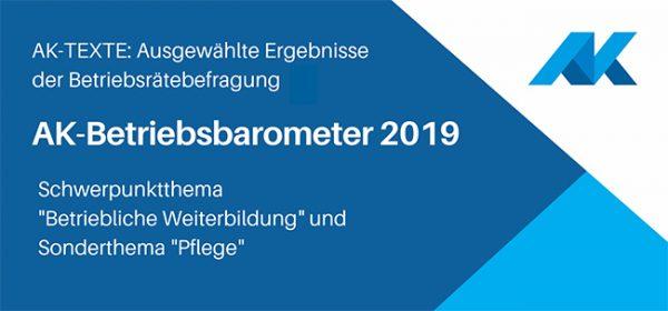 Betriebsbarometer 2019 mit Schwerpunktthema Betriebliche Weiterbildung und Pflege
